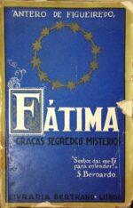 Fátima: Graças - Segredos - Mistérios