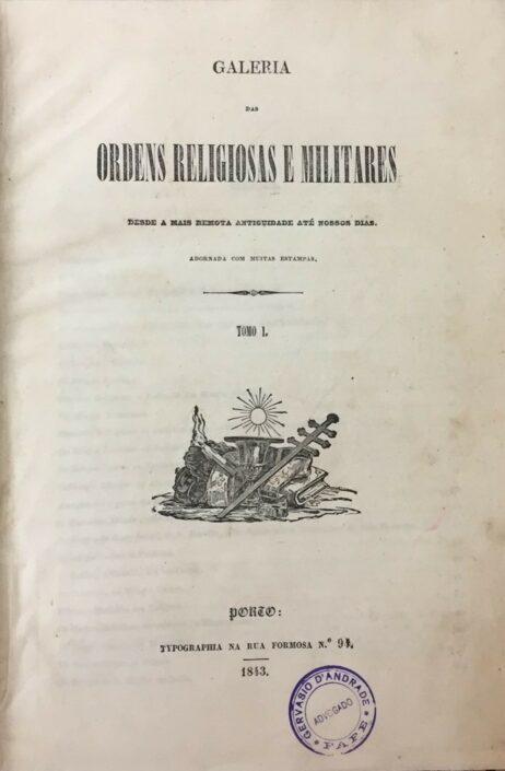 Galeria das Ordens Religiosas e Militares desde a mais remota antiguidade até aos nossos dias