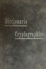 Diccionario Cryptographico para a correspondencia official e particular